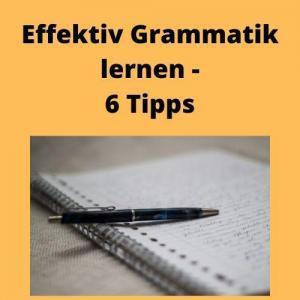 Effektiv Grammatik lernen - 6 Tipps