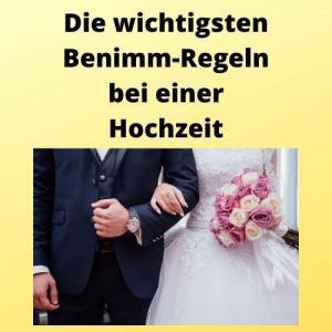 Die wichtigsten Benimm-Regeln bei einer Hochzeit