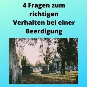 4 Fragen zum richtigen Verhalten bei einer Beerdigung