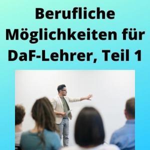 Berufliche Möglichkeiten für DaF-Lehrer, Teil 1