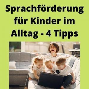 Sprachförderung für Kinder im Alltag - 4 Tipps