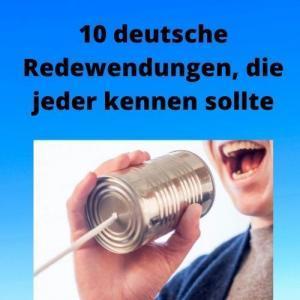10 deutsche Redewendungen, die jeder kennen sollte